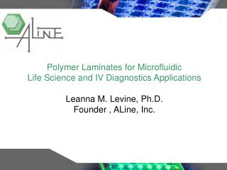 Polymer Laminates for Microfluidic Life Science and IV Diagnostics Applications