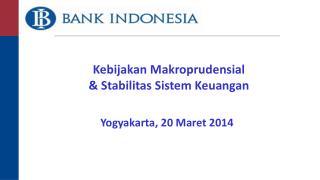 Kebijakan Makroprudensial & Stabilitas Sistem Keuangan