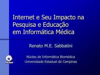 Internet e Seu Impacto na Pesquisa e Educação em Informática Médica