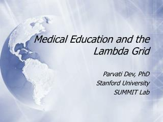 Medical Education and the  Lambda Grid