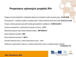 Prezentace vybraných projektů IPn