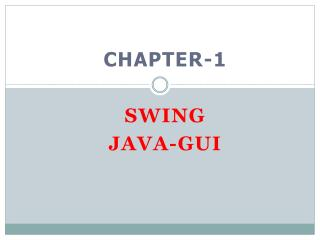 CHAPTER-1 SWING JAVA-GUI
