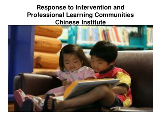 Response to Intervention and Professional Learning Communities Chinese Institute