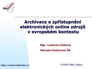Archivace a zpřístupnění elektronických online zdrojů v evropském kontextu