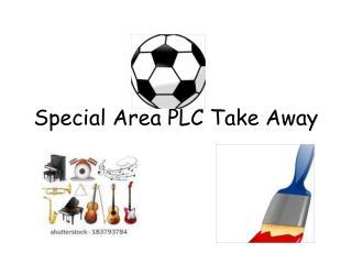 Special Area PLC Take Away