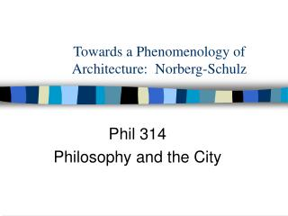 Towards a Phenomenology of Architecture: Norberg-Schulz