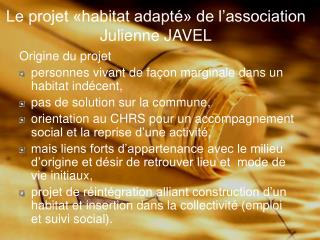 Le projet «habitat adapté» de l'association Julienne JAVEL
