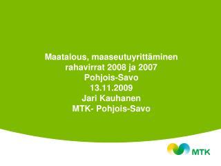 MAATILOJEN RAHAVIRRAT POHJOIS-SAVO 2008