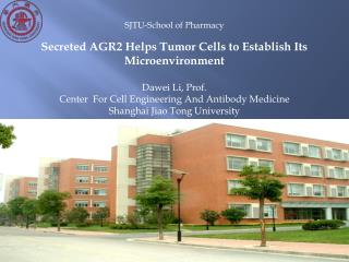 SJTU-School of Pharmacy Secreted AGR2 Helps Tumor Cells to Establish Its Microenvironment