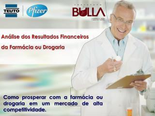Análise dos Resultados Financeiros da Farmácia ou Drogaria
