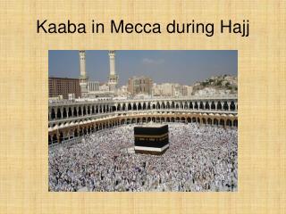 Kaaba in Mecca during Hajj