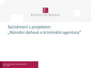 """Seznámení s projektem """"Národní daňová a kriminální agentura"""""""