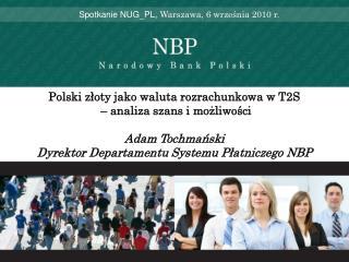 Spotkanie NUG_PL , Warszawa, 6 września 2010 r.