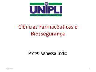 Ciências Farmacêuticas e Biossegurança