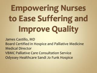 Empowering Nurses to Ease Suffering and Improve Quality