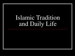 Islamic Tradition and Daily Life