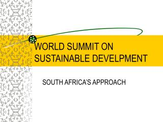 WORLD SUMMIT ON SUSTAINABLE DEVELPMENT