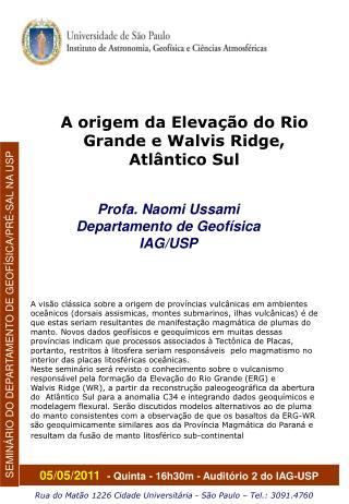 Profa. Naomi Ussami Departamento de Geofísica IAG/USP