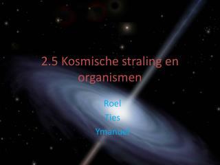 2.5 Kosmische straling en organismen