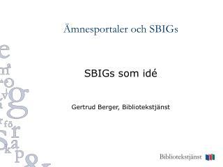 Ämnesportaler och SBIGs