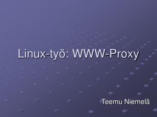 Linux-työ: WWW-Proxy