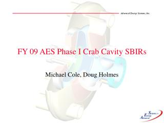 FY 09 AES Phase I Crab Cavity SBIRs