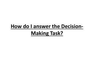 How do I answer the Decision-Making Task?