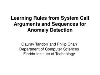 Learning Rules from System Call Arguments and Sequences for  Anomaly Detection
