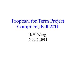 Proposal for Term Project Compilers, Fall 2011