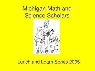 Michigan Math and Science Scholars
