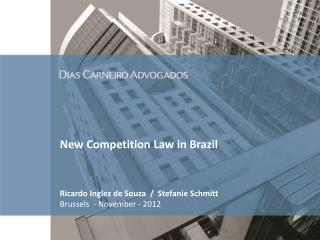 New Competition Law in Brazil Ricardo Inglez de Souza / Stefanie Schmitt