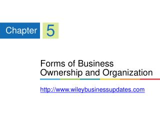 Forms of Business Ownership and Organization wileybusinessupdates