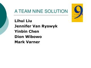 A TEAM NINE SOLUTION