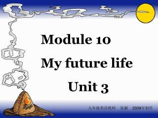 Module 10  My future life         Unit 3