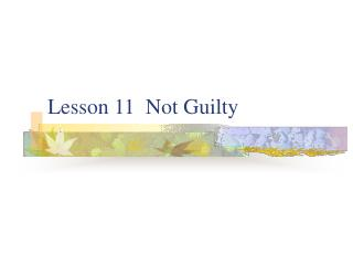 Lesson 11  Not Guilty