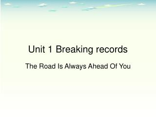 Unit 1 Breaking records
