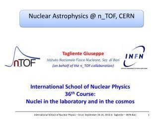 Nuclear Astrophysics @ n_TOF , CERN