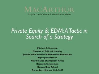 Private Equity & EDM: A Tactic in Search of a Strategy