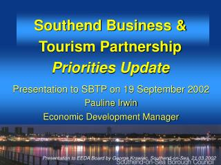 Southend Business & Tourism Partnership Priorities Update