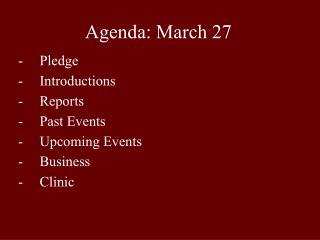 Agenda: March 27