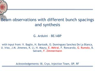 Beam observations with different bunch spacings and synthesis G. Arduini – BE/ABP