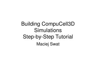 Building CompuCell3D Simulations Step-by-Step Tutorial
