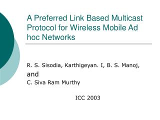 A Preferred Link Based Multicast Protocol for Wireless Mobile Ad hoc Networks