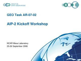 GEO Task AR-07-02  AIP-2 Kickoff Workshop