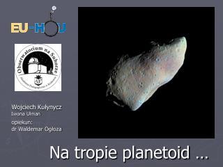 Na tropie planetoid …