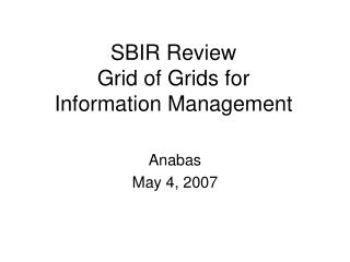 SBIR Review Grid of Grids for Information Management