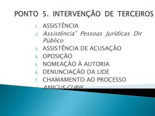 PONTO 5. INTERVENÇÃO DE TERCEIROS