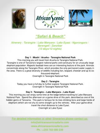For detailed information or other itineraries please contact us: info@africanscenicsafaris