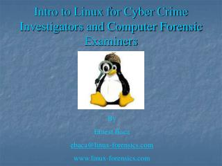 Intro to Linux for Cyber Crime Investigators and Computer Forensic Examiners
