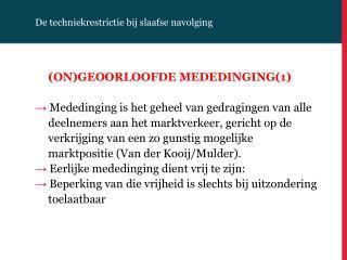 De techniekrestrictie bij slaafse navolging (ON)GEOORLOOFDE MEDEDINGING(1)